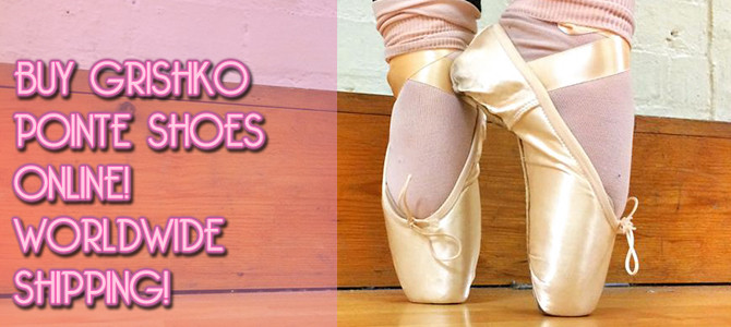 Buy Grishko Pointe Shoes Online – Shop Now Open!