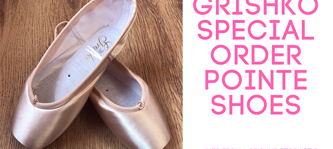 Grishko Special Order Pointe Shoes – Information & How To Order