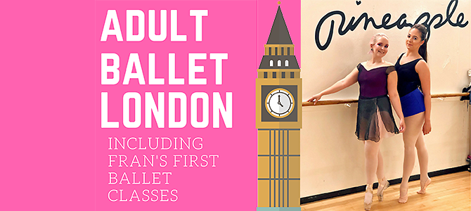 Adult Ballet Classes London – Including Fran's First Ballet Classes