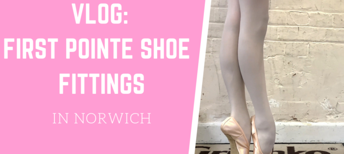 Video: First Pointe Shoe Fitting in Norwich