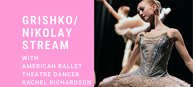 American Ballet Theatre Dancer Rachel Richardson Grishko/Nikolay Live Stream