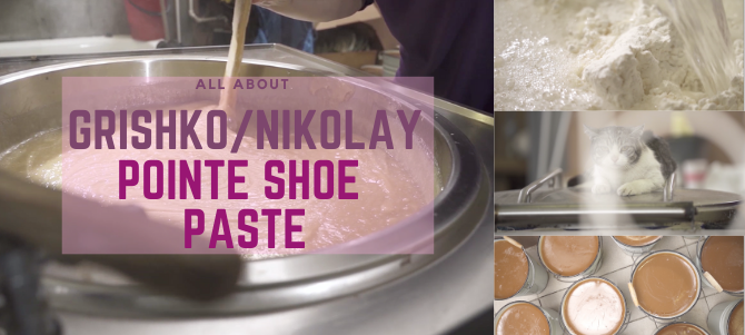 Pointe Shoe Paste – The Incredible Options From Grishko/Nikolay Russia